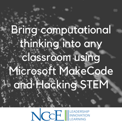 Bring computational thinking into any classroom using Microsoft MakeCode and Hacking STEM