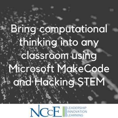 Bring computational thinking into any classroom using Microsoft MakeCode and Hacking STEM