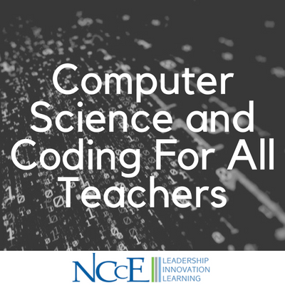 Computer Science and Coding For All Teachers
