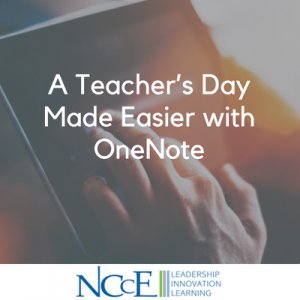A Teacher's Day Made Easier with OneNote