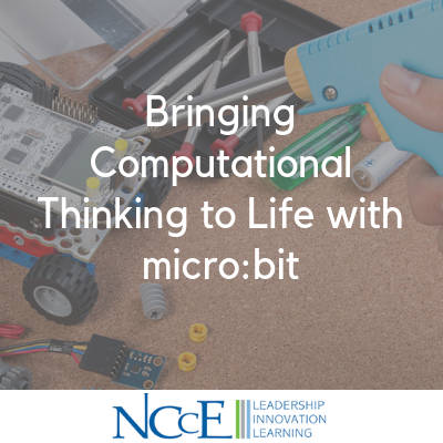 Bringing Computational Thinking to Life with microbit