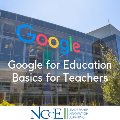 Google for Education Basics for Teachers