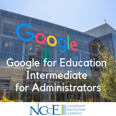 Google for Education Intermediate for Administrators