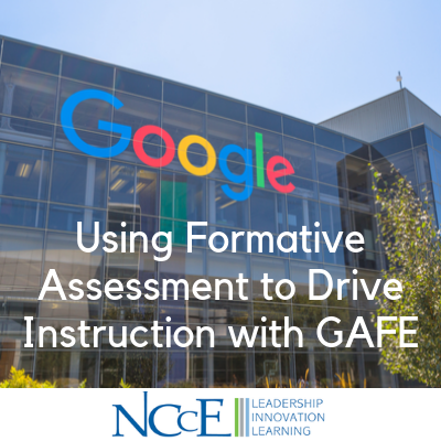 Using Formative Assessment to Drive Instruction with GAFE
