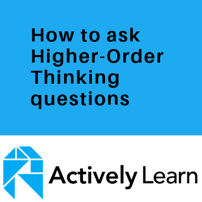 How to ask Higher-Order Thinking questions