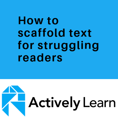 How to scaffold text for struggling readers