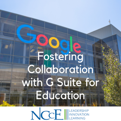 Fostering Collaboration with G Suite