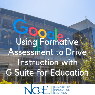 Using Formative Assessment to Drive Instruction with G Suite