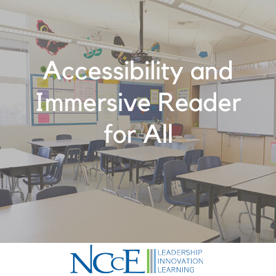 Accessibility and Immersive Reader for All