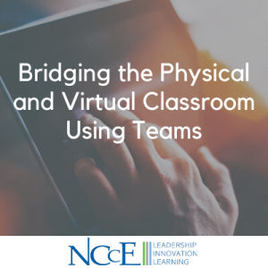Bridging the Physical and Virtual Classroom Using Teams