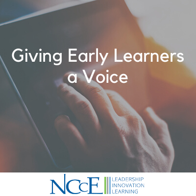Giving Early Learners a Voice