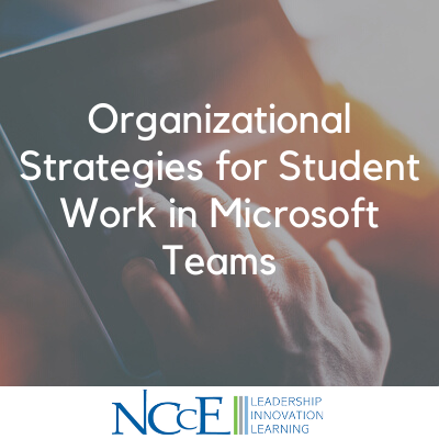 Organizational Strategies for Student Work in Microsoft Teams