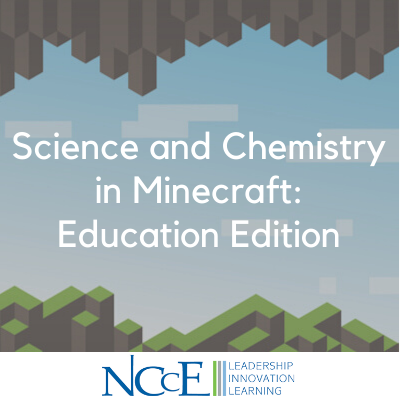 Science and Chemistry in Minecraft_ Education Edition