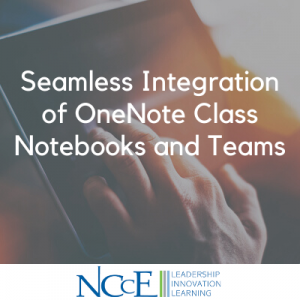 Seamless Integration of OneNote Class Notebooks and Teams