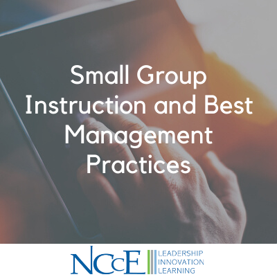 Small Group Instruction and Best Management Practices