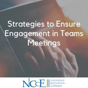 Strategies to Ensure Engagement in Teams Meetings