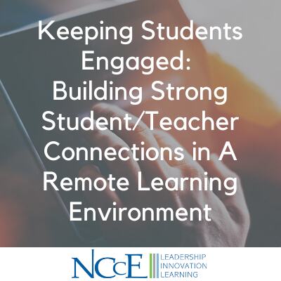 Keeping Students Engaged_ Building Strong Student_Teacher Connections in A Remote Learning Environment