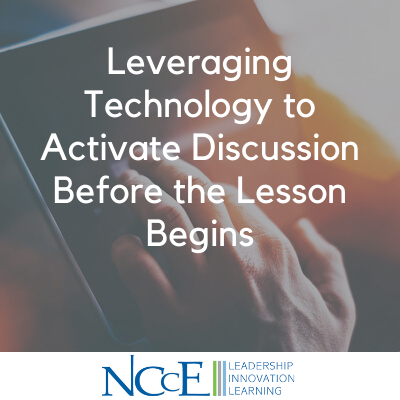 Leveraging Technology to Activate Discussion Before the Lesson Begins