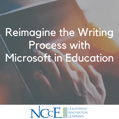Reimagine the Writing Process with Microsoft in Education