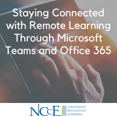 Staying Connected with Remote Learning Through Microsoft Teams and Office 365