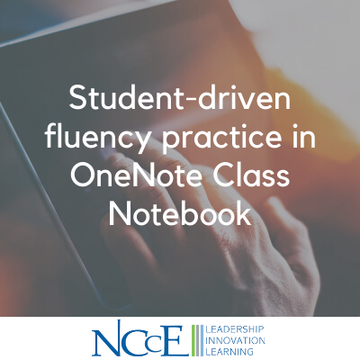 Student-driven fluency practice in OneNote Class Notebook