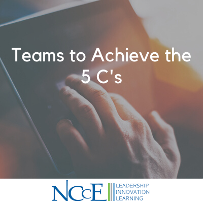 Teams to Achieve the 5 C's