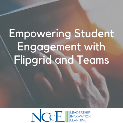 Empowering Student Engagement with Flipgrid and Teams (1)