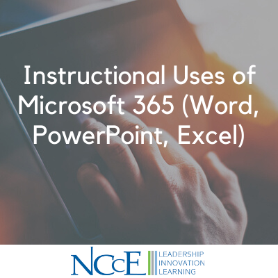 Instructional Uses of Microsoft 365 (Word, PowerPoint, Excel)