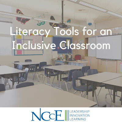 Literacy Tools for an Inclusive Classroom